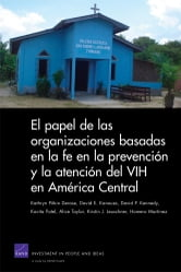 The Role of Faith-Based Organizations in HIV Prevention and Care in Central America - (Spanish translation) ebook by Kathryn Pitkin Derose,David E. Kanouse,David P. Kennedy,Kavita Patel,Alice Taylor