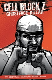 Cell Block Z ebook by Ghostface Killah,Marlon Chapman,Chris Walker,Shauna Garr