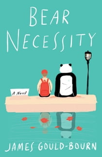 Bear Necessity - A Novel ebook by James Gould-Bourn