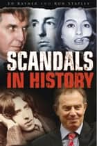 Scandals in History ebook by Ed Rayner,Ron Stapley