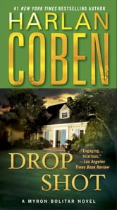 Drop Shot - A Myron Bolitar Novel ebook by Harlan Coben