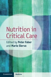 Nutrition in Critical Care ebook by Dr Peter Faber,Dr Mario Siervo