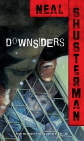 Downsiders ebook by Neal Shusterman