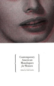 Contemporary American Monologues for Women ebook by Todd London