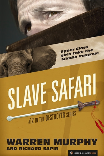 Slave Safari - The Destroyer #12 ebook by Warren Murphy,Richard Sapir