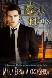 The Book of Hours ebook by Maria Elena Alonso-Sierra