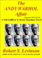 The Andy Warhol Affair ebook by Robert S. Levinson