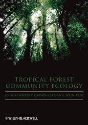 Tropical Forest Community Ecology ebook by Walter Carson,Stefan Schnitzer