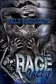 The Rage - Hell's Disciples MC, #3 ebook by Jaci J
