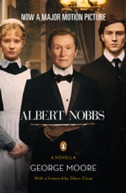 Albert Nobbs - : An eSpecial from Penguin Books (Enhanced Edition) ebook by George Moore