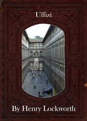 Uffizi ebook by Henry Lockworth,Lucy Mcgreggor,John Hawk