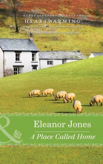 A Place Called Home (Mills & Boon Heartwarming) (Creatures Great and Small, Book 2) ebook by Eleanor Jones