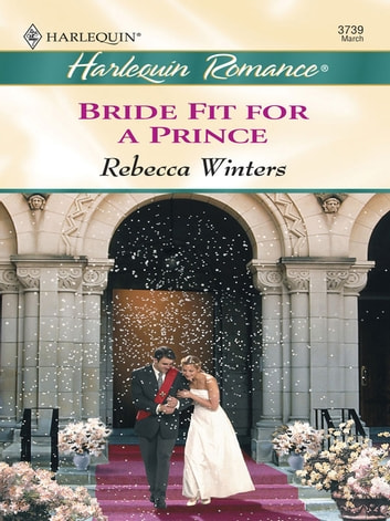 Bride Fit for a Prince ebook by Rebecca Winters