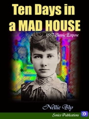 Ten Days in a Mad House ebook by Nellie Bly