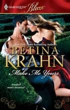 Make Me Yours ebook by Betina Krahn