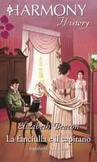 La fanciulla e il capitano ebook by Elizabeth Beacon