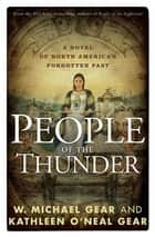 People of the Thunder - Book Two of the Moundville Duology ebook by W. Michael Gear, Kathleen O'Neal Gear