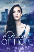Descent of Hope - The Kerrigan Kids, #6 ebook by W.J. May