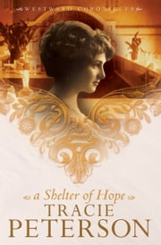 Shelter of Hope, A (Westward Chronicles Book #1) ebook by Tracie Peterson