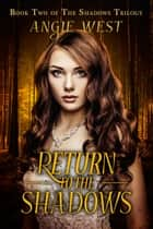Return to the Shadows (Shadows #2) ebook by Angie West