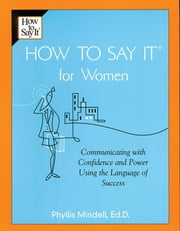 How To Say It for Women ebook by Phyllis Mindell