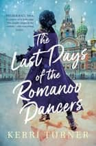 The Last Days of the Romanov Dancers ekitaplar by Kerri Turner