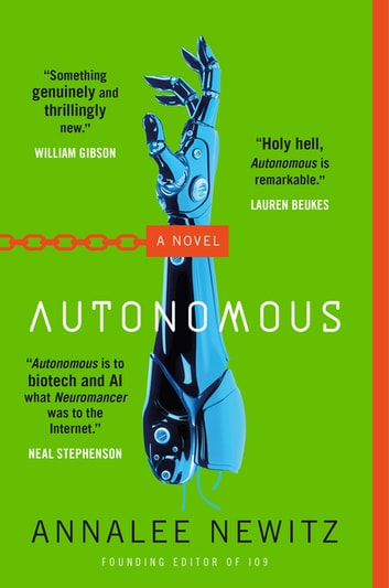 Autonomous - A Novel ebook by Annalee Newitz