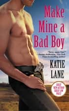 Make Mine a Bad Boy ebook by Katie Lane