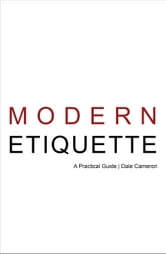 Modern Etiquette: A Practical Guide ebook by Dale Cameron