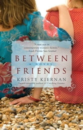 Between Friends ebook by Kristy Kiernan