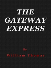 The Gateway Express ebook by William Thomas