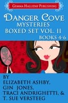 Danger Cove Mysteries Boxed Set Vol. II (Books 4-6) ebook by Elizabeth Ashby, Gin Jones, Traci Andrighetti,...