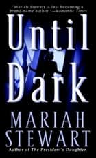 Until Dark - A Novel ebook by Mariah Stewart