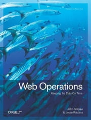 Web Operations - Keeping the Data On Time ebook by John Allspaw,Jesse Robbins