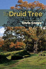 The Druid Tree ebook by Crowe, Chris