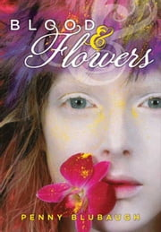 Blood & Flowers ebook by Penny Blubaugh