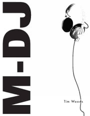 M-DJ ebook by Tim R. Woods