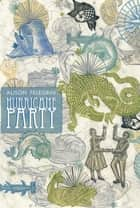 Hurricane Party ebook by Alison Pelegrin