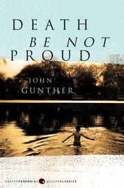 Death Be Not Proud ebook by John J. Gunther