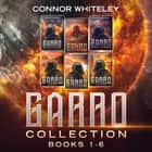 Garro: Collection - Books 1-6 audiobook by Connor Whiteley