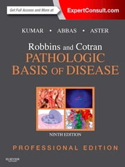Robbins and Cotran Pathologic Basis of Disease, Professional Edition ebook by Vinay Kumar,Abul K. Abbas,Nelson Fausto,Jon C. Aster