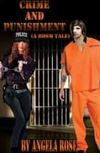 Crime And Punishment (A BDSM Tale) ebook by Angela Rose