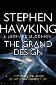 The Grand Design ebook by Stephen Hawking, Leonard Mlodinow