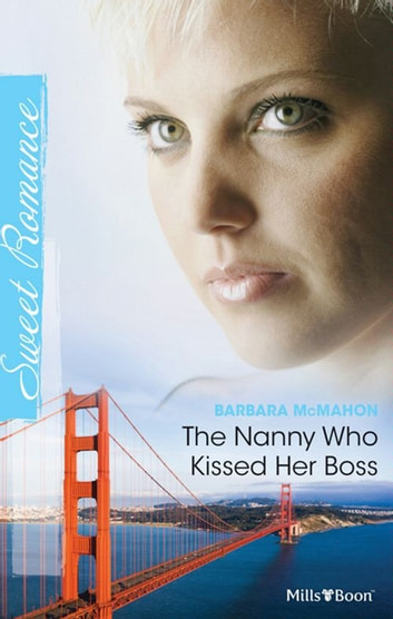 The Nanny Who Kissed Her Boss 電子書 by BARBARA MCMAHON