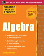 Practice Makes Perfect Algebra ebook by Carolyn Wheater