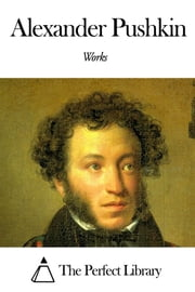 Works of Alexander Pushkin ebook by Alexander Pushkin