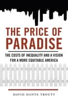 The Price of Paradise ebook by David Dante Troutt