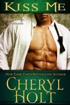 KISS ME ebook by Cheryl Holt
