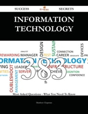 information technology 383 Success Secrets - 383 Most Asked Questions On information technology - What You Need To Know ebook by Matthew Chapman