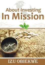 Investing in Mission ebook by IZU OBIEKWE